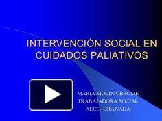 intervenci n social en cuidados paliativos maria molina brome trabajadora social aecc- granada introducci n aspectos sociales del paciente terminal intervenci n ...