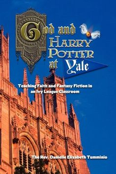 God and Harry Potter at Yale: Teaching Faith and Fantasy Fiction In An Ivy League Classroom by Danielle Elizabeth Tumminio,http://www.amazon.com/dp/0982963319/ref=cm_sw_r_pi_dp_zpFitb1SGK41MYDM