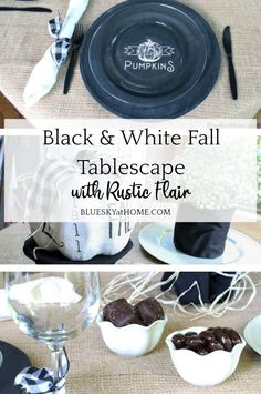 Black and White Fall Tablescape with Rustic Flair. Combine black and white color with rustic accessories to create a casual fall tablescape.