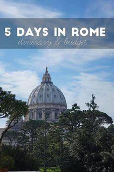 5 Day Rome Itinerary and budget, Italy