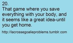 Lacrosse goalie problem- sports-are-my-life Goalie Quotes, Lacrosse Quotes, Sport Quotes, Swim Quotes, Soccer Problems, Swimmer Problems, Girl Problems, Field Hockey Goalie, Swimmer Memes
