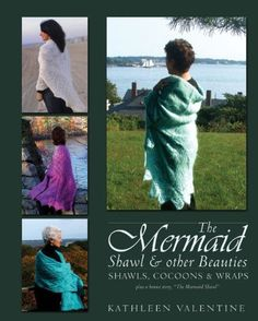 The Mermaid Shawl & other Beauties: Shawls, Cocoons & Wraps by Kathleen Valentine. $7.32