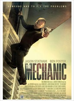The Mechanic movie poster #movieposter #scifi #MovieReview #movietwit #movieposters #adventure #scififantasy #artwork #action #drama #horror