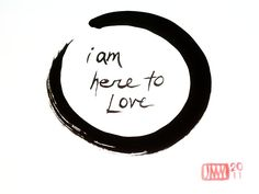 i am here to Love enso...