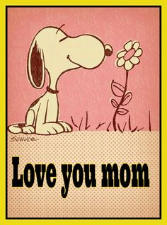 "Snoopy ""Love you mom"""