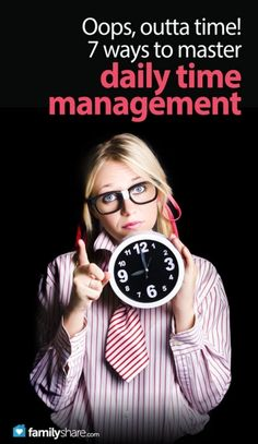 FamilyShare.com | Oops, outta time! 7 ways to master daily time management