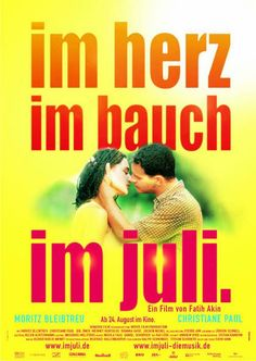 Im Juli. (English: In July) is a 2000 German-Turkish road movie with Moritz Bleibtreu. It was filmed in Hamburg, Budapest and Istanbul!