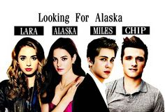 Looking For Alaska-Cast   We Heart It
