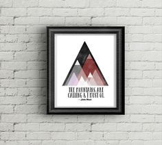 """This week's free art printable is a minimalist geometric illustration of John Muir's quote: """"The mountains are calling and I must go."""""""
