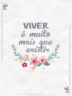 "Freebie: Wallpaper ""VIVER é muito mais que existir"" Typography Quotes, More Than Words, Quote Posters, Wallpaper S, Printable Wall Art, Cute Wallpapers, Texts, Life Quotes, Girly Quotes"