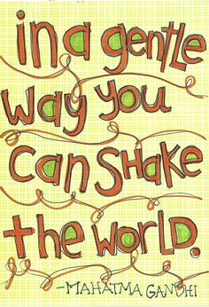 In a gentle way you can shake the world - Gandhi @ PaperPetite.etsy.com