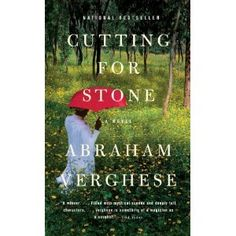 Cutting for Stone - Abraham Verghese. One part medical, one part international and completely amazing