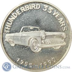 1955-1990 Ford Thunderbird 35 Years  http://www.gainesvillecoins.com/submenu/641/silver-art-bars-and-rounds.aspx