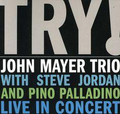 John Mayer - Try! John Mayer Trio Live