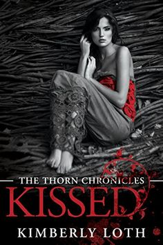 Kissed (The Thorn Chronicles) by Kimberly Loth http://www.amazon.com/dp/B00N8G8OLA/ref=cm_sw_r_pi_dp_GxyJvb17N49CP