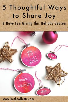 5 Thoughtful Ways to Share Joy and Have Fun Giving this Holiday Season — Beth Colletti Art & Design