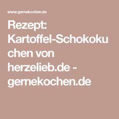 Rezept: Kartoffel-Schokokuchen von herzelieb.de - gernekochen.de