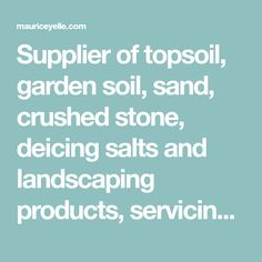 Supplier of topsoil, garden soil, sand, crushed stone, deicing salts and landscaping products, servicing commercial and residential clients in the metro Ottawa area and Eastern Ontario, Canada.