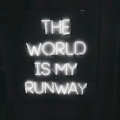 The world is my runway