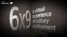 6x9: a virtual experience of solitary confinement