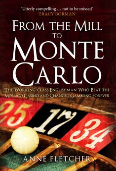 The only Monte Carlo gambler to devise an infallible and completely legal system to break the bank.
