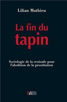 La fin du tapin : Sociologie de la croisade pour l'abolit... https://www.amazon.fr/dp/B00F274FIO/ref=cm_sw_r_pi_dp_8FiixbP9MXHR0