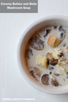 Creamy Button and Bella Mushroom Soup~  this is so delicious!
