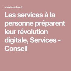Les services à la personne préparent leur révolution digitale, Services - Conseil