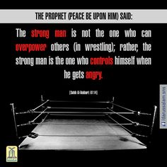 """Narrated Abu Hurairah (may Allah be pleased with him): Allah's Messenger (peace be upon him) said: """"The strong man is not the one who can overpower others (in wrestling); rather, the strong man is the one who controls himself when he gets angry."""" #DarussalamPublishers #HadithOfTheDay #Islamic #CollectionOfHadiths"""