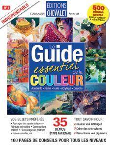 Le Guide essentiel de la COULEUR - Aquarelle, pastel, huile, acrylique, crayons