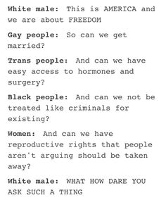 Majority vs minority. Freedom. Equality. Gay rights. Trans rights. Women's rights. Black rights. Homophobia. Transphobia. Sexism. Racism