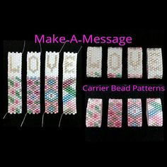 INSTANT PDF DOWNLOAD Make-A-Message Carrier Bead Patterns! All the letters, numbers and even a heart & a hyphen! Imagine the possibilities…create a bracelet with a sweet sentiment on the inside of the band for your Mom, sister or BFF. Or, make a statement for all the world to see on