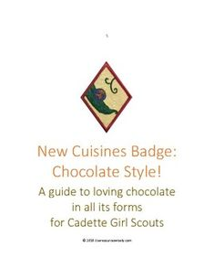 Cadette Girl Scout - New Cuisines Badge Chocolate Style! Cadette Girl Scout Badges, Cadette Badges, Girl Scout Swap, Girl Scout Leader, Brownie Girl Scouts, Girl Scout Cookies, Daisy Scouts, Boy Scouts, Troop Beverly Hills