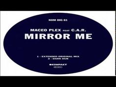Maceo Plex - Mirror Me Feat. C.A.R (Dark Dub) [Kompakt] - YouTube