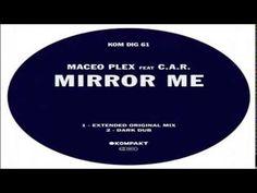 Maceo Plex - Mirror Me Feat. C.A.R (Dark Dub) [Kompakt] - YouTube
