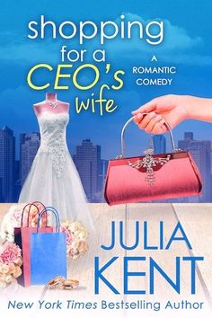 Shopping for a CEO's Wife Julia Kent (Shopping for a Billionaire, #12) Publication date: April 25th 2017 Genres: Adult, Romance Snowbound. Sounds so romantic, with visions of cuddling before a roar…