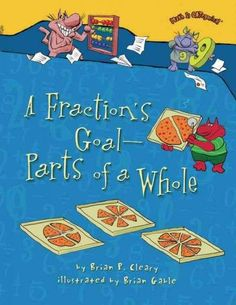 Great book for introduction to fractions:  A Fraction's Goal - Parts of a Whole, for grades 1 - 2