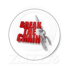 Break the chain! round sticker from Zazzle.com