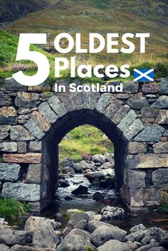 Top 5 Oldest Places In Scotland to Visit in 2017