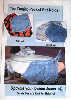 Denim Pocket Pot Holder Pattern (dear god, i have so many pairs of jeans i will never ever fit into again and are about 10-12 sizes too big. i could make a ridiculous amount of potholders, lmao.)
