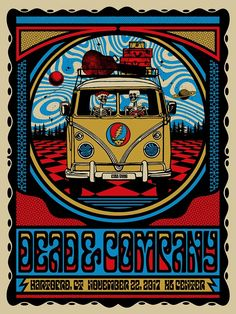 Dead and Company - November 2017 XL Center, Hartford, CT Rock Posters, Band Posters, Music Posters, Grateful Dead Image, Grateful Dead Poster, Mad Men Poster, Cool Poster Designs, Dead And Company, Psychedelic Art