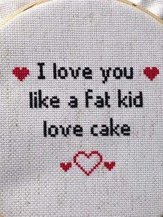 I love you like a fat kid love cake 8 inch