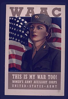 WAAC. THIS IS MY WAR TOO, 1941 – 1945. US National Archives & Records Administration, Item from Record Group 44: Records of the Office of Government Reports, 1932 - 1947 [electronic resource]