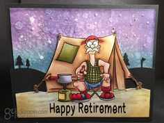 It's Crystal and today I have a fun card I made using The Great Outdoors digital stamp from Dr. Digi's House of Stamps my image was copic colored , the colors ar… Happy Retirement, Retirement Cards, Retirement Ideas, Camping Cards, Cartoon People, Funny Cards, Digital Stamps, Cool Cards, My Images