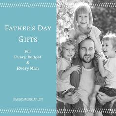 Father's Day Gifts for Any Budget and Any Man  ||  Biscuits & Burlap