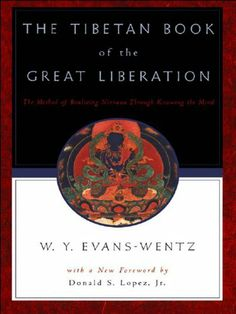 The Tibetan Book of the Great Liberation:Or the Method of Realizing Nirvana through Knowing the Mind by W. Y. Evans-Wentz. $12.41. 358 pages. Publisher: Oxford University Press, USA; 2 edition (September 28, 2000)