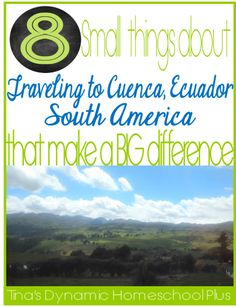 8 Small Things About Traveling to Cuenca, Ecuador that Make a Big Difference