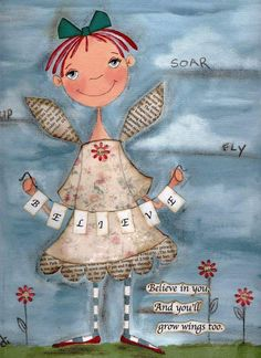 We were all born with wings. In times of doubt: spread them. ~ Kevin Myers ~ Art by Diane Duda