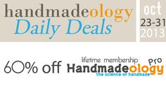 Awesome Deal!!  60% OFF Handmadeology Pro  ... Get your creative biz ready for the holiday season!