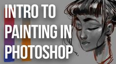 Introduction to Painting in Photoshop    artofpan - YouTube